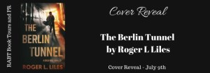 the-berlin-tunnel-by-roger-l-liles-cover-reveal-july-9th_zpshzryjj281