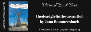 thedeadgirlinthevacantlot by Jana Bommersbach - Virtual Book Tour - July 30 - August 24 RABT Book Tours and PR_zps6kc6ftjm